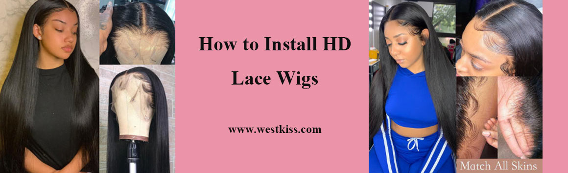 How to Install HD Lace Wigs