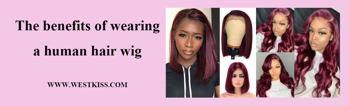 The benefits of wearing a human hair wig