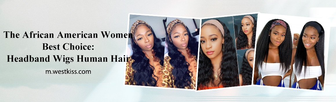 The African American Women Best Choice: Headband Wigs Human Hair