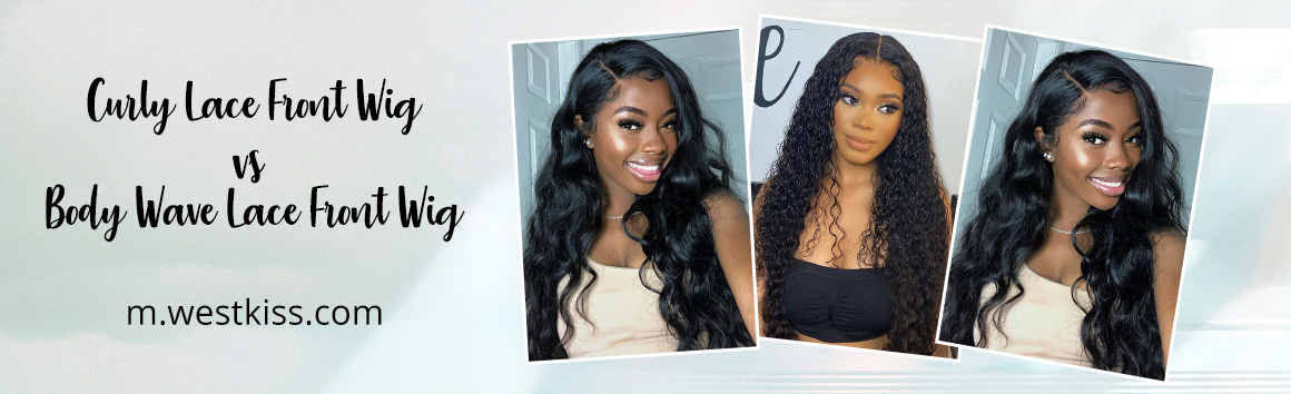 Curly Lace Front Wig vs Body Wave Lace Front Wig