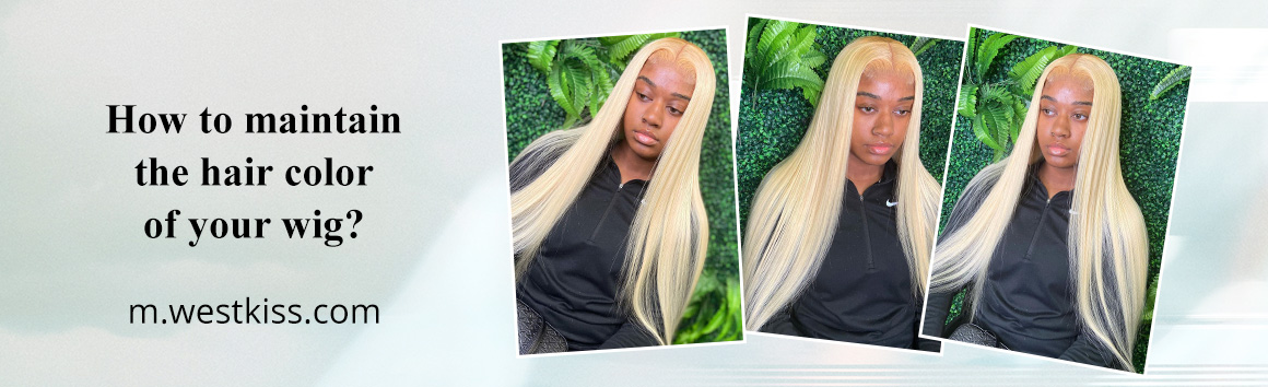 How to maintain the hair color of your wig?