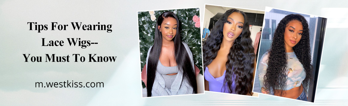 Tips For Wearing Lace Wigs--You Must To Know