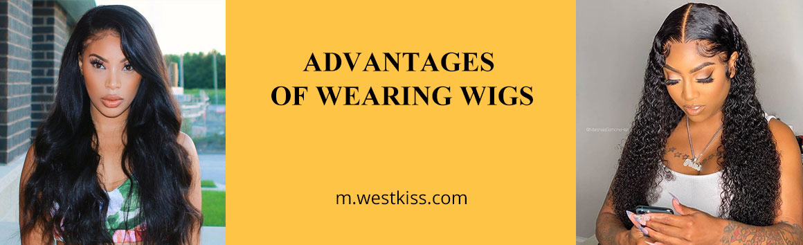 ADVANTAGES OF WEARING WIGS