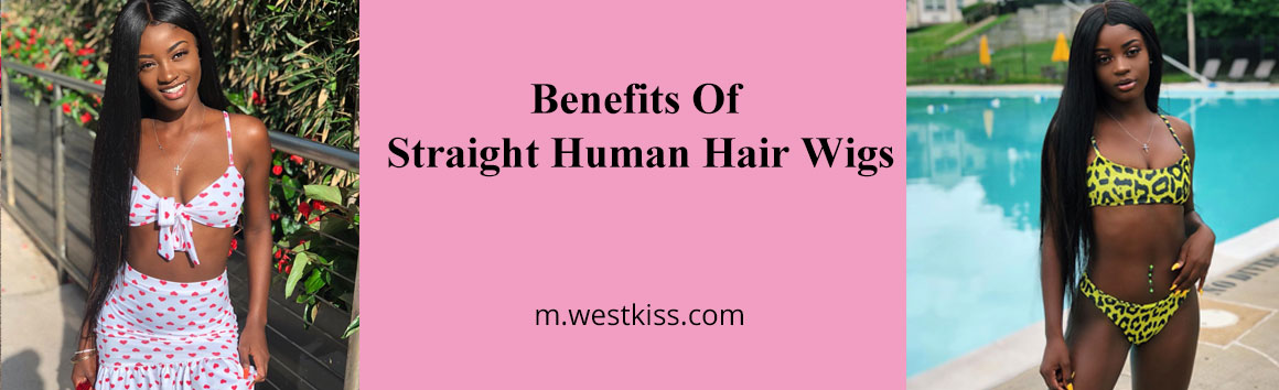 Benefits Of Straight Human Hair Wigs