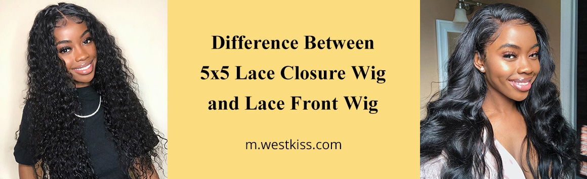 Difference Between 5x5 Lace Closure Wig and Lace Front Wig
