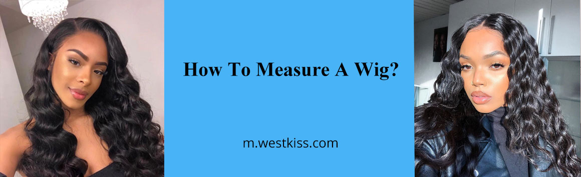 How To Measure A Wig?