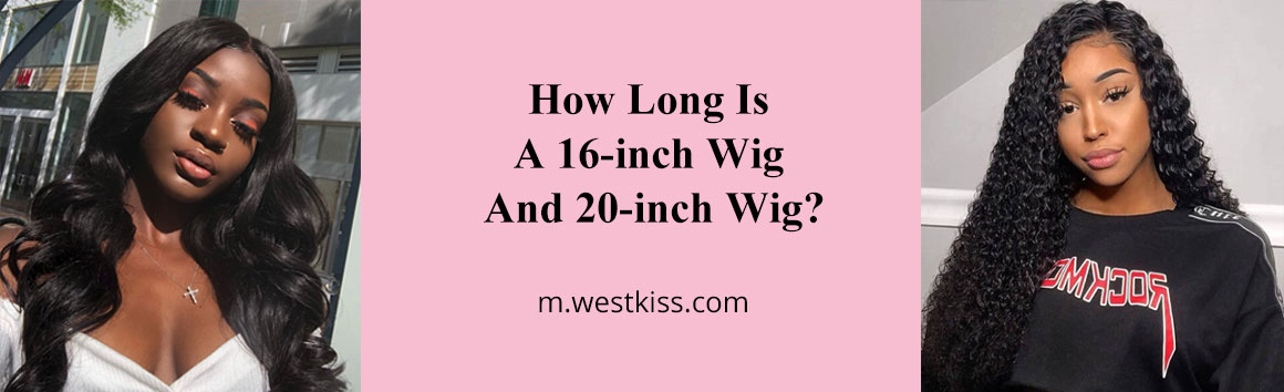 How Long Is A 16-inch Wig And 20-inch Wig