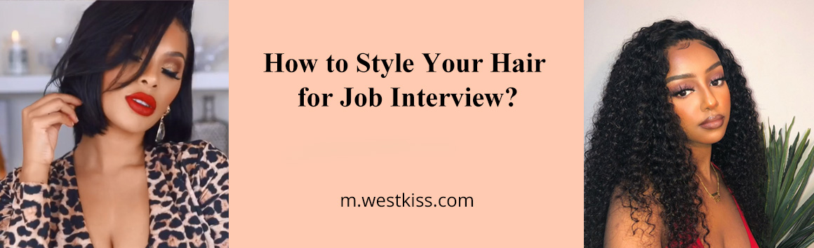 How to Style Your Hair for Job Interview
