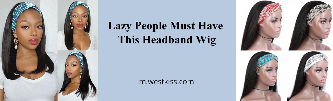 Lazy People Must Have This Headband Wig