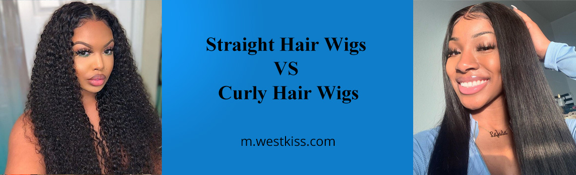 Straight Hair Wigs VS Curly Hair Wigs