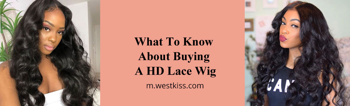 What To Know About Buying A HD Lace Wig