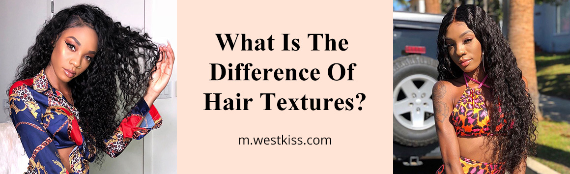 What Is The Difference Of Hair Textures
