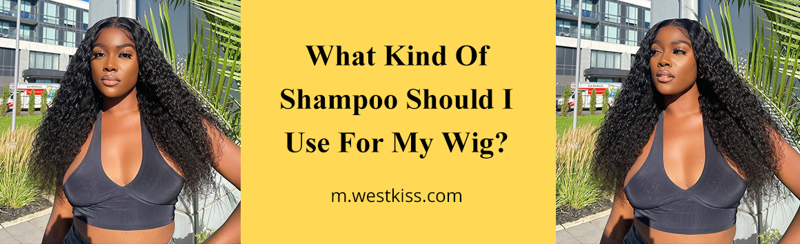 What Kind Of Shampoo Should I Use For My Wig?