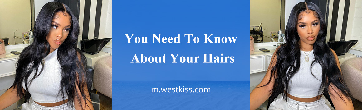 You Need To Know About Your Hairs