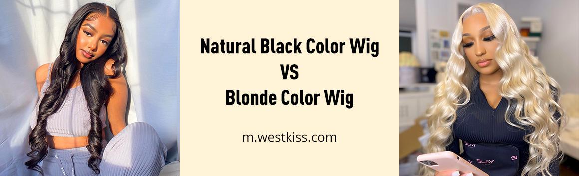 Natural Black Color Wig VS Blonde Color Wig