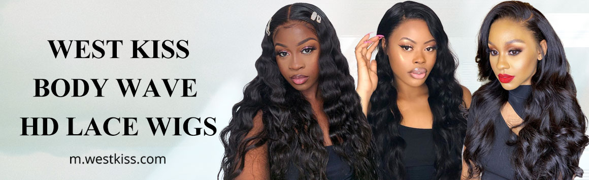 WEST KISS BODY WAVE HD LACE WIGS