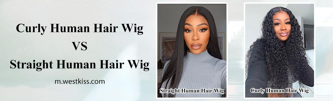 Curly Human Hair Wig vs Straight Human Hair Wig