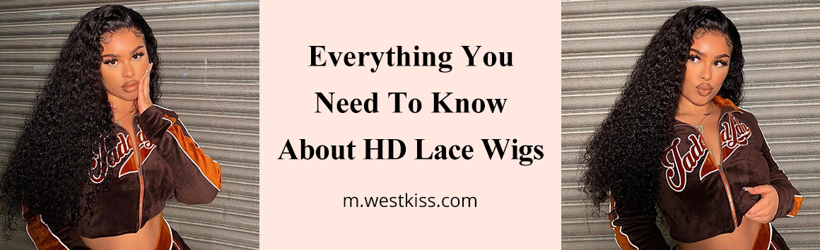 Everything You Need To Know About HD Lace Wigs