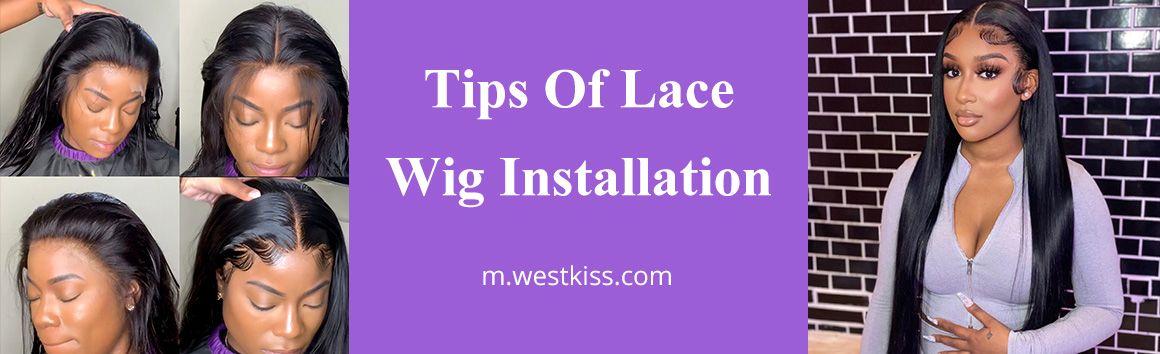 Tips Of Lace Wig Installation
