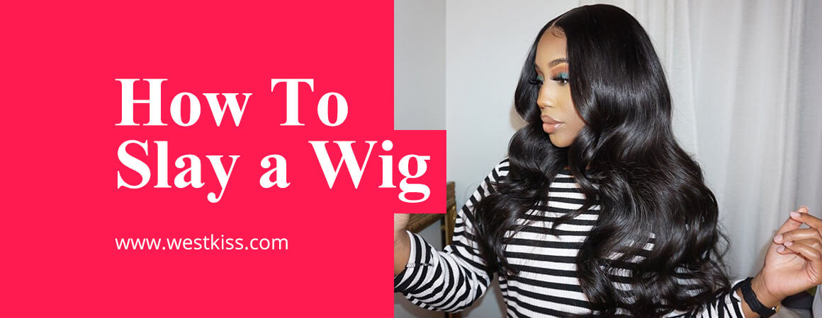 How To Slay a Human Hair Wig