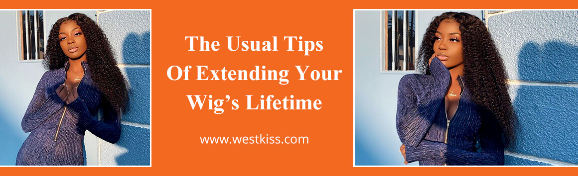The Usual Tips Of Extending Your Wig's Lifetime
