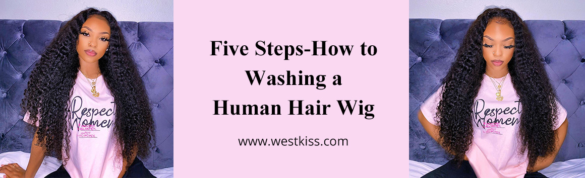 Five Steps-How to Washing a Human Hair Wig