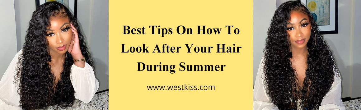 Best Tips On How To Look After Your Hair During Summer