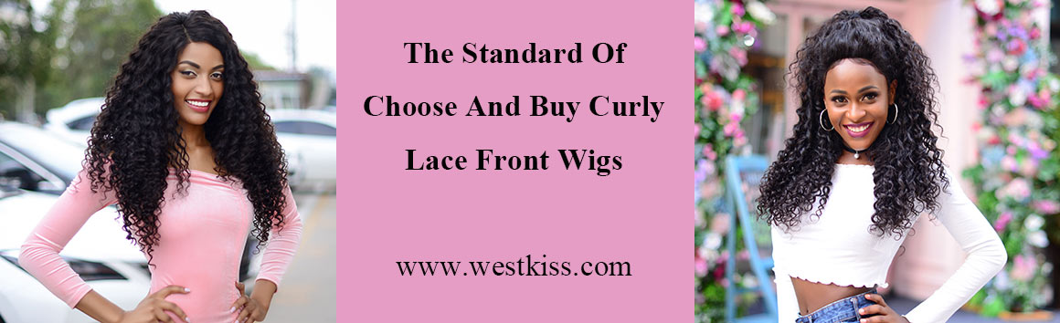 The Standard Of Choose And Buy Curly Lace Front Wigs